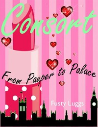 Cover Consort : From Pauper to Palace
