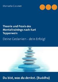 Cover Theorie und Praxis des Mentaltrainings nach Kurt Tepperwein