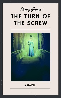 Cover Henry James: The Turn of the Screw (English Edition)