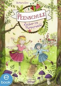Cover Die Feenschule. Zauber im Purpurwald