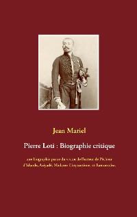 Cover Pierre Loti : Biographie critique