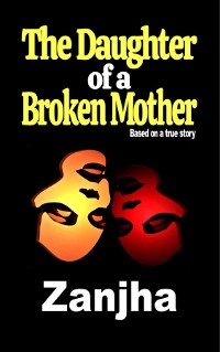 Cover The Daughter of a Broken Mother