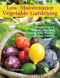 Cover Low-Maintenance Vegetable Gardening