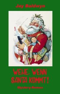 Cover Wehe, wenn Santa kommt!
