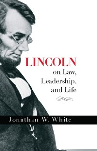 Cover Lincoln on Law, Leadership, and Life