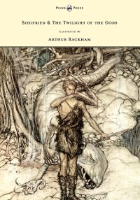 Cover Siegfried & The Twilight of the Gods - The Ring of the Nibelung - Volume II - Illustrated by Arthur Rackham
