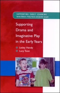 Cover Supporting Drama and Imaginative Play in the Early Years