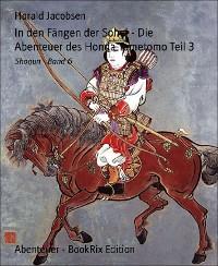 Cover In den Fängen der Sohei - Die Abenteuer des Honda Tametomo Teil 3