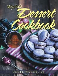 Cover Wyche's Dessert Cookbook