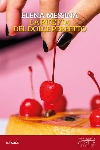 Cover La ricetta del dolce perfetto