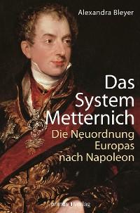 Cover Das System Metternich