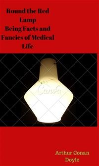 Cover Round the Red Lamp Being Facts and Fancies of Medical Life