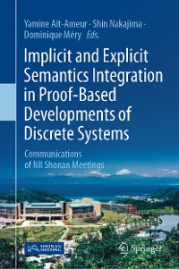 Cover Implicit and Explicit Semantics Integration in Proof-Based Developments of Discrete Systems