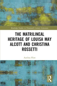 Cover Matrilineal Heritage of Louisa May Alcott and Christina Rossetti