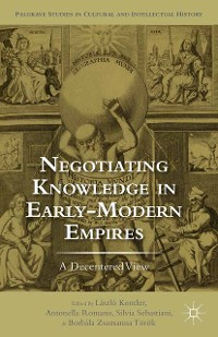 Cover Negotiating Knowledge in Early Modern Empires