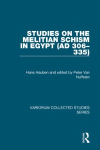 Cover Studies on the Melitian Schism in Egypt (AD 306-335)