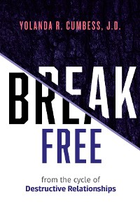 Cover Break Free from the Cycle of Destructive Relationships