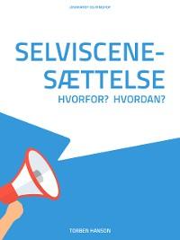 Cover Selviscenesættelse - hvorfor? Hvordan?