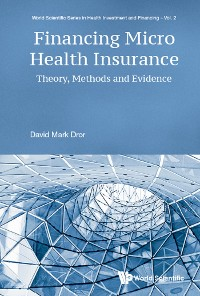 Cover Financing Micro Health Insurance: Theory, Methods And Evidence