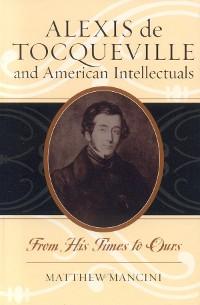 Cover Alexis de Tocqueville and American Intellectuals