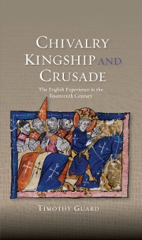 Cover Chivalry, Kingship and Crusade