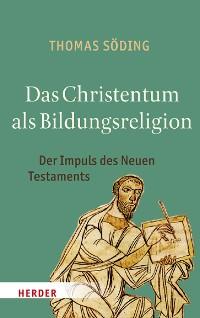 Cover Das Christentum als Bildungsreligion