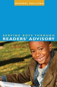 Cover Serving Boys through Readers' Advisory