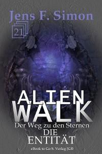 Cover Die Entität (ALienWalk 21)