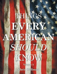 Cover Things Every American Should Know: Volume 1