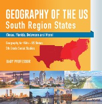 Cover Geography of the US - South Region States (Texas, Florida, Delaware and More) | Geography for Kids - US States | 5th Grade Social Studies
