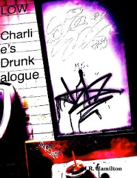 Cover Low: Charlie's Drunkalogue