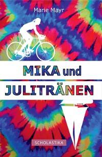 Cover Mika und Julitränen