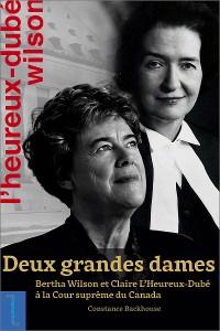 Cover Deux grandes dames: Bertha Wilson et Claire L'Heureux-Dubé à la Cour suprême du Canada