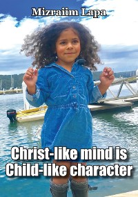 Cover Christ-like mind is Child-like character