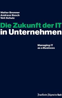 Cover Die Zukunft der IT in Unternehmen