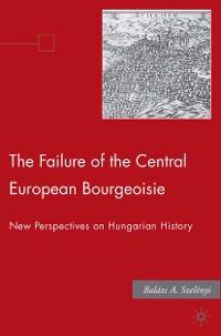 Cover The Failure of the Central European Bourgeoisie