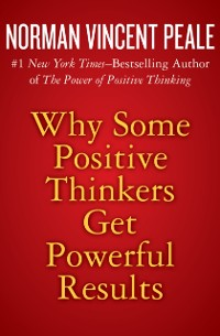 Cover Why Some Positive Thinkers Get Powerful Results