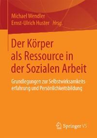 Cover Der Körper als Ressource in der Sozialen Arbeit
