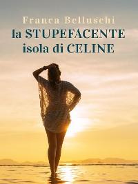 Cover La stupefacente isola di Celine