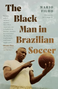 Cover The Black Man in Brazilian Soccer