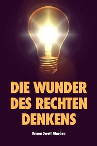 Cover Die Wunder des rechten Denkens