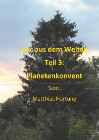 Cover Eric aus dem Weltall - Teil 3:  Planetenkonvent