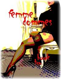 Cover Femme Dommes - Book Ten