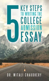 Cover 5 Key Steps to Writing the College Admission Essay