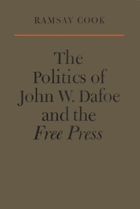 Cover Politics of John W. Dafoe and the Free Press