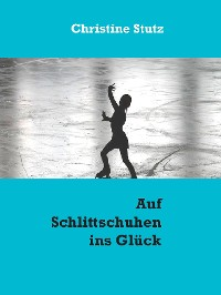 Cover Auf Schlittschuhen ins Glück