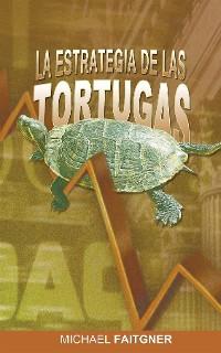Cover La Estrategia de Las Tortugas (Spanish Edition)