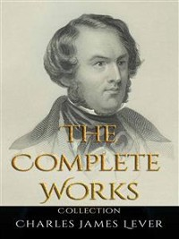 Cover Charles James Lever: The Complete Works