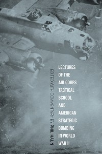 Cover Lectures of the Air Corps Tactical School and American Strategic Bombing in World War II