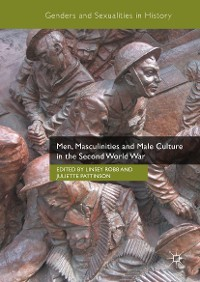 Cover Men, Masculinities and Male Culture in the Second World War